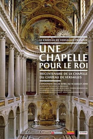 Exposition une chapelle pour le roi noblesse royaut s for Architecte de versailles sous louis xiv