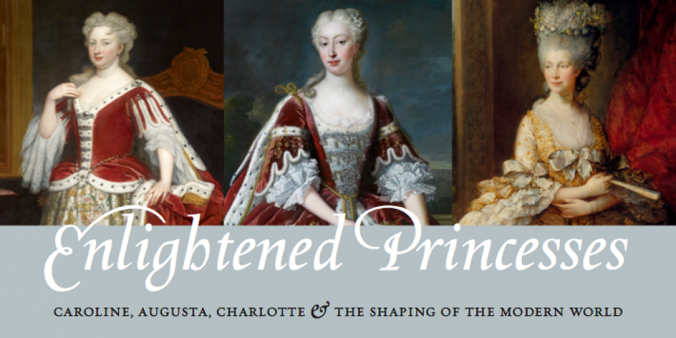 Exposition «Enlightened Princess : Caroline, Augusta, Charlotte ans the shaping of the modern world»