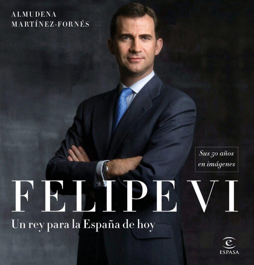 portada_felipe-vi-un-rey-para-la-espana-de-hoy_almudena-martinez-fornes_201708011245