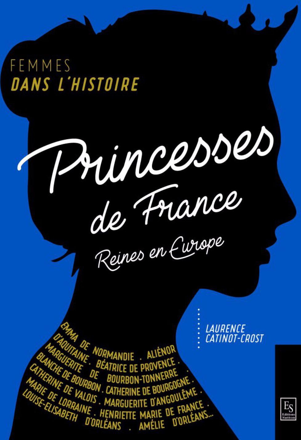 PRINCESSES DE FRANCE REINES EN EUROPE